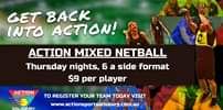 Image may contain: 4 people, text that says 'GET BACK INTO ACTION! ACTION MIXED NETBALL Thursday nights, 6 a side format $9 per player ACTION INDRPORTSADIUM SALISBURY TO REGISTER YOUR TEAM TODAY VISIT www.actionsportsalisbury.com.au'