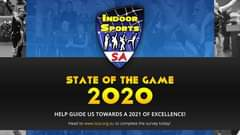 Image may contain: 2 people, text that says 'INDOOR SPORTS SA STATE OF THE GAME 2020 HELP GUIDE US TOWARDS A 2021 OF EXCELLENCE! Head to issa to complete the survey today!'